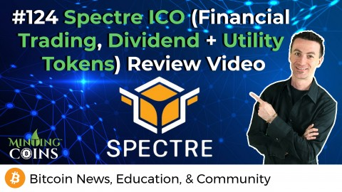 #124 Spectre ICO (Financial Trading, Dividend + Utility Tokens) Review Video
